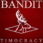 Bandit Timocracy