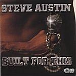 Steve Austin Built For This
