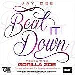 Jay Dee Beat It Down (Feat. Gorilla Zoe)
