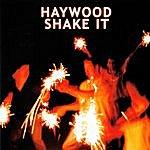 Haywood Shake It