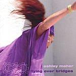 Ashley Maher Flying Over Bridges