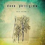 Dave Pettigrew Solo, Vol. 2