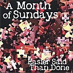 A Month Of Sundays Easier Said Than Done