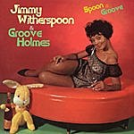 Jimmy Witherspoon Spoon & Groove