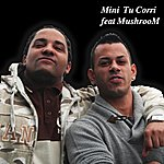 Mini Mini Tu Corri (Feat. Mushroom)