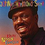 "Johnny ""Hammond"" Smith That Good Feelin'"