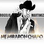 Rogelio Martinez Me Miraron Chapo