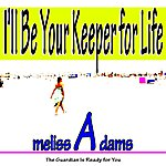 Melissa Adams I'll Be Your Keeper For Life (The Guardian Is Ready For You)