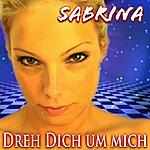 Sabrina Dreh Dich Um Mich
