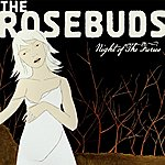 The Rosebuds Night Of Thew Furies