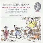 Daniel Blumenthal Schumann: Album For The Young