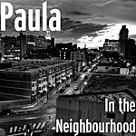 Paula In The Neighbourhood