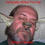 Roger Lehman Virtuosity Killed The Cat