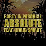 Absolute Party In Paradise (Feat. Craig Smart)