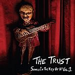 The Trust Songs In The Key Of H, Vol. 1