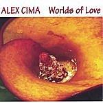 Alex Cima Worlds Of Love