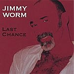 Jimmy Worm Last Chance