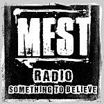 Mest Radio (Something To Believe)