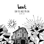 Bent From The Vaults 1998-2006 Vol.2