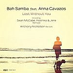 Bah Samba Lost Without You