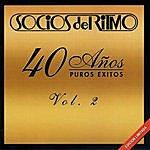 Socios Del Ritmo 40 Años Puros Éxitos, Vol. 2