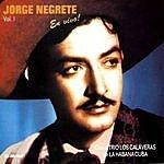Jorge Negrete Jorge Negrete En La Habana Con El Trio Calaveras, Vol. 1