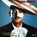 Jorge Negrete Jorge Negrete En La Habana Con El Trio Calaveras, Vol. 2
