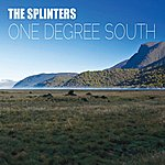 The Splinters One Degree South