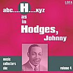 Johnny Hodges H As In Hodges, Johnny (Volume 4)