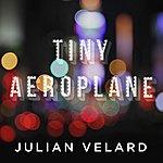 Julian Velard Tiny Aeroplane