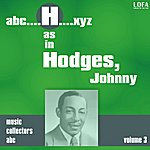 Johnny Hodges H As In Hodges, Johnny (Volume 3)
