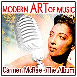 Carmen McRae Modern Art Of Music: Carmen Mcrae - The Album