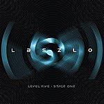 Laszlo Level Five Stage One