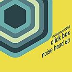 Click Box Noise Head Ep