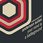 Anderson Noise Your Mind Is A Battleground