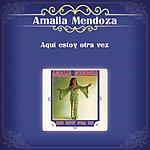 Amalia Mendoza Aquí Estoy Otra Vez