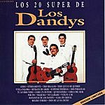 Los Dandys Los 20 Super De Los Dandys