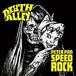 Peter Pan Speedrock Peter Pan Speedrock Vs. Death Alley
