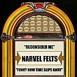 Narvel Felts Reconsider Me / Funny How Time Slips Away