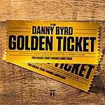 Danny Byrd Golden Ticket