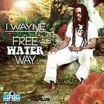 I Wayne Free Water Way - Single