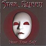 Star Queen Your True Self