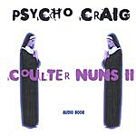 Psycho Craig Coulter Nuns 2