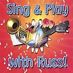 Russ Sing And Play With Russ