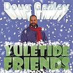 Doug Gazlay Doug Gazlay: Yuletide Friends
