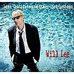 Will Lee Love, Gratitude And Other Distractions