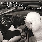 Deborah Shulman 2 For The Road