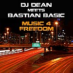DJ Dean Music 4 Freedom (Dj Dean Meets Bastian Basic)