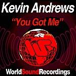 Kevin Andrews You Got Me
