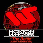 Hoxton Whores The Battle (Kevin Andrews Remix)